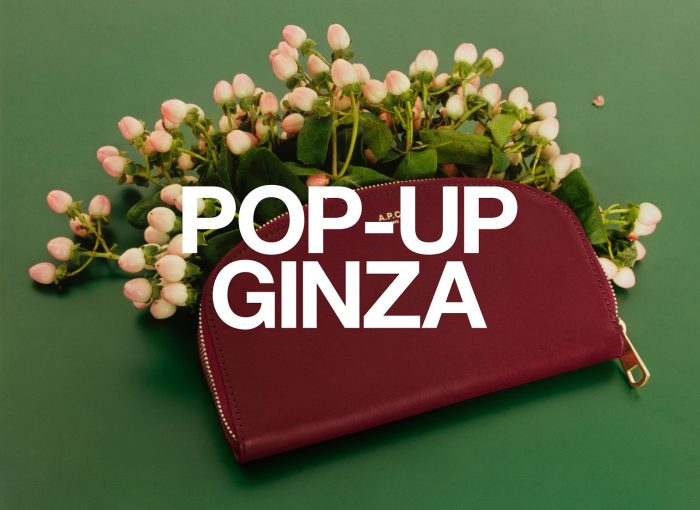 【A.P.C.】 GINZA POP - UP