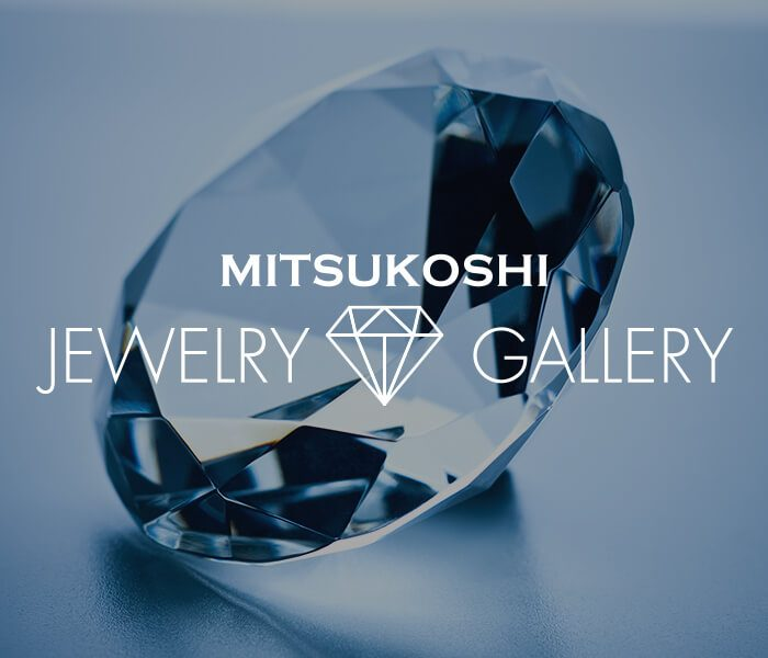 MITSUKOSHI JEWELRY GALLERY