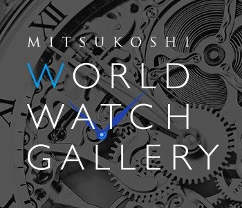 MITSUKOSHI WORLD WATCH GALLERY